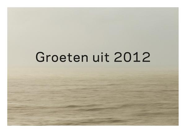 Voorzijde ansichtkaart 'Groeten uit 2012', vormgeving: Rob van Hoesel